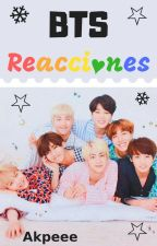 ✩BTS Reacciones✩ by akpeee