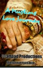 A Muslims Love Journey by Jewelsiee