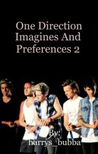 One Direction Imagines and Preferences 2 by sweetpieharry