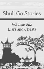 Shuli Go Stories Vol. 6: Liars and Cheats by NadiaSeliah