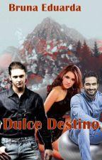 Dulce Destino - Trendy/Vondy(HOT) by BrunaEduarda9