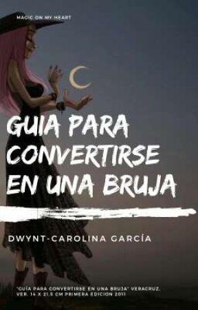 Guia para Convertirse en una Bruja by UnravelMoon13