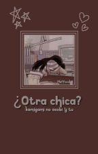 ¿Otra Chica? 《Kamigami no Asobi y tu》  by _Kookvi_