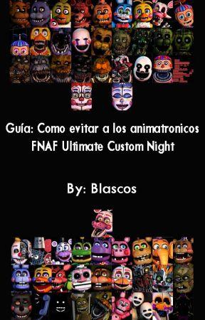 Guía: Como evitar a los animatronicos | FNAF Ultimate Custom