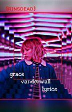 Grace Vanderwaal lyrics by rinsdead