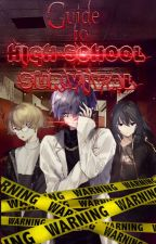 Guide to Highschool Survival #Watty's2018 by awesomeSTG