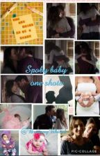 Spoby Baby One Shots💙🍼👶👣🤰 by BrittanyWhited