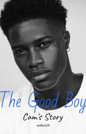 The Good Boy (Cam's Story) BoyxBoy by authorLH