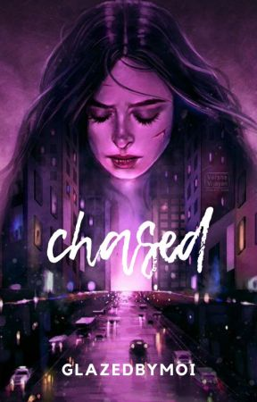 Chased (ON HOLD) by Glazedbymoi