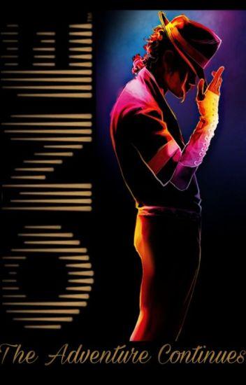 One: The Adventure Continues (A Michael Jackson Fan Fiction)