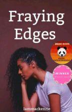 | Fraying Edges | by Iammackenzie