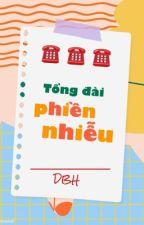 [DBH] Tổng Đài Phiền Nhiễu by DamBangHoi