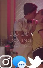 Bughead // Socials by MySweetJughead