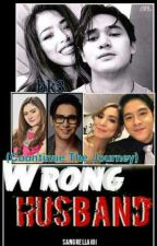 Wrong husband bk3 (Continue The Journey ) by sanggrella101