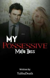 My Possessive Mafia Boss (Slow UpDate) - Blood Of Death