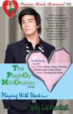 The Playboy Millionaires Book 2: Playing With Stock by CadyLorenzanaPhr