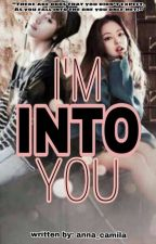 I'm Into You (ongoing) by anna_camila