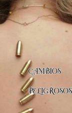 CAMBIOS PELIGROSOS by AinoaNoy