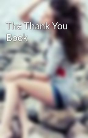 The Thank You Book by OnceUponaFaerytale