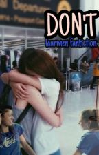 Laurmen: DON'T by laurmendont