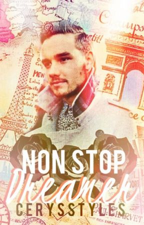 Non Stop Dreamer {Liam Payne fanfic} by icerxnkharry