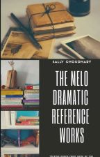 The Melodramatic Reference Works by sallychoudhary