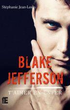 "Blake Jefferson - ""T'aimer En Enfer"" by KeliaJl"