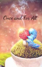 Once and For All by The-Auctor