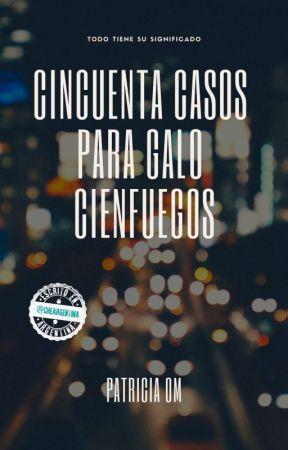 Cincuenta casos para Galo Cienfuegos by patri_new