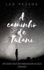 A caminho de Tulani by Leo_Pessoa