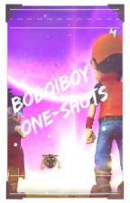 One-shots || Boboiboy and Boboiboy Galaxy by FangTASTIC_Shadow