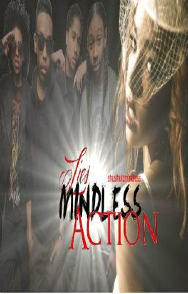 Lies, Mindless, ACTION! *sequel to Its No Secret Im MINDLESS*