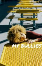My Bullies (Magcon Fanfiction) by bts-oppas