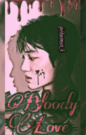 Bloody love | Kai X Reader | EXO FF by cheonsa_k