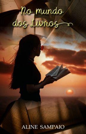 No mundo dos Livros by AlineSampaio-RJ