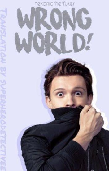 Peter Parker x Reader   Wrong World!   Tłumaczenie