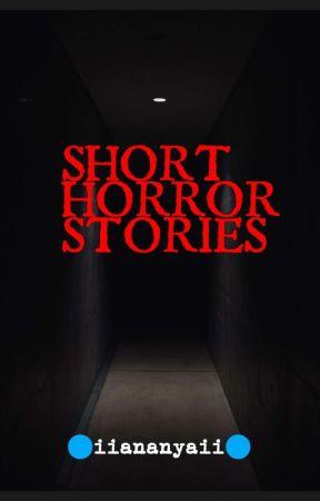Short Horror Stories  by iiananyaii