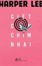 Giết Con Chim Nhại - To Kill A Mockingbird by JohnLeKien