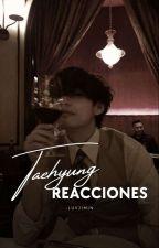 ✩Kim Taehyung Reacciones»[Próximamente] by JiminMiBias