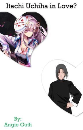 Itachi Uchiha in love? - The Final Chapter - Wattpad