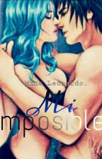 Mi imposible. {GRUVIA♡}  [Terminada...] by MQuinzelL01