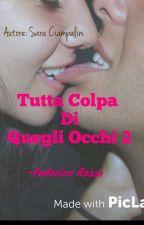 Tutta Colpa Di Quegli Occhi2||FEDERICO ROSSI|| by sara_ciampalini