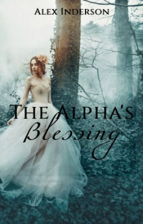 The Alpha's Blessing by lex_marie8