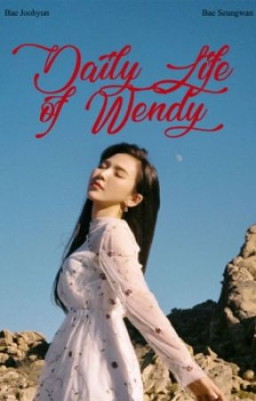 [TRANS][SERIES] Daily Life of Wendy | WENRENE by HMHtillthend