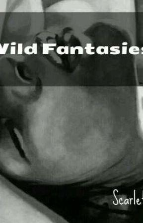Wild Fantasies by ScarletErrie