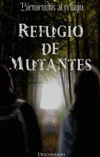 Refugio de Mutantes {#AA18} by DuchessAsh