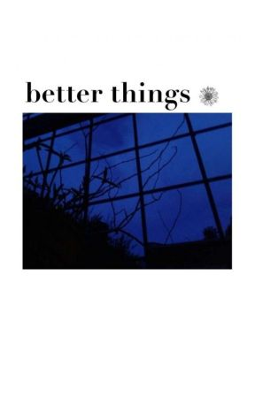 Better Things by godlike_reb