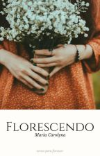 Florescendo by florescompoesias