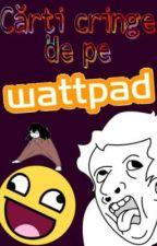 Cărți cringe de pe Wattpad by animegrul