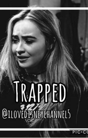 Trapped by ilovedisneychannel5